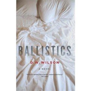 Ballistics by D.W. Wilson